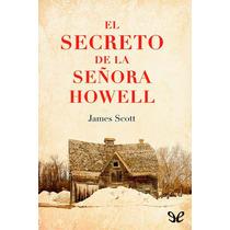El Secreto De La Señora Howell James Scott Libro Digital