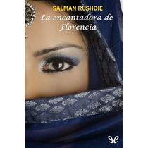 La Encantadora De Florencia Salman Rushdie Libro Digital