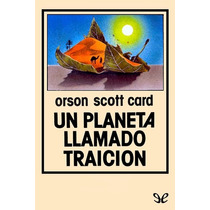 Un Planeta Llamado Traición Orson Scott Card Libro Digital