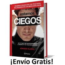 Libro Estamos Ciegos De Jurgen Klaric - Envio Gratis