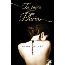 La Pasión De Darius Raine Miller Libro Digital