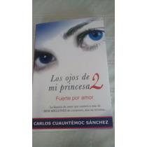 Los Ojos De Mi Princesa 2 / Carlos Cuauhtemoc Sanchez