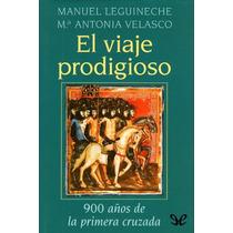 El Viaje Prodigioso Manuel Leguineche Libro Digital