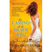 El Camino De La Mujer Feliz De Sara Avant Stover-ebook
