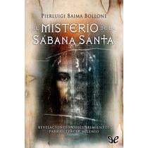 El Misterio De La Sábana Santa Pierluigi Bai Libro Digital