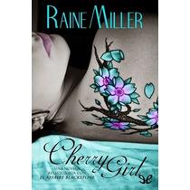 Cherry Girl Raine Miller Libro Digital