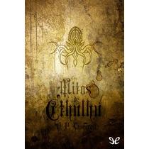 Los Mitos De Cthulhu H. P. Lovecraft Libro Digital