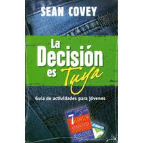 Decision Es Tuya, La - Sean Covey / Grijalbo