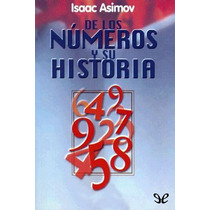 De Los Números Y Su Historia Isaac Asimov Libro Digital
