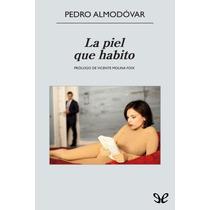La Piel Que Habito Pedro Almodóvar Libro Digital