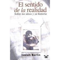 El Sentido De La Realidad Isaiah Berlin Libro Digital