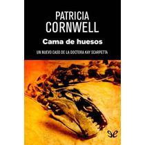 Cama De Huesos Patricia Cornwell Libro Digital
