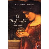 El Highlander Oscuro Karen Marie Moning Libro Digital