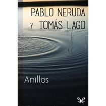 Anillos Pablo Neruda & Tomás Lago Libro Digital