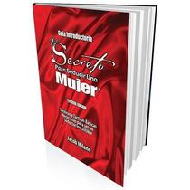 Libro El Secreto Para Seducir Una Mujer, Guia De 49 Hojas