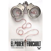 Un Diálogo Sobre El Poder Michel Foucault Libro Digital