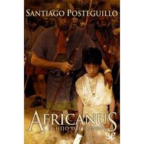 Africanus, El Hijo Del Cónsul Santiago Poste Libro Digital