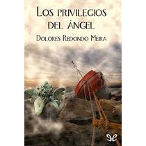 Los Privilegios Del Ángel Dolores Redondo Libro Digital