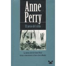 El Peso Del Cielo Anne Perry Libro Digital