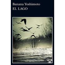 El Lago Banana Yoshimoto Libro Digital