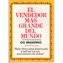 El Vendedor Mas Grande Del Mundo De Og Mandino