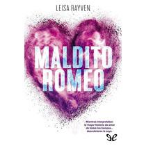 Maldito Romeo Leisa Rayven Libro Digital