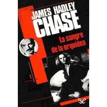 La Sangre De La Orquídea James Hadley Chase Libro Digital