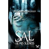 Sal De Mis Sueños Fernando Trujillo Sanz Libro Digital
