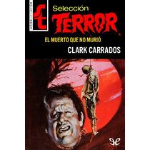 El Muerto Que No Murió Clark Carrados Libro Digital