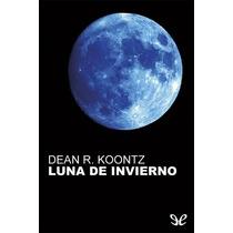 Luna De Invierno Dean R. Koontz Libro Digital