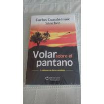 Volar Sobre El Pantano / Carlos Cuauhtemoc Sanchez