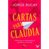 Cartas Para Claudia Jorge Bucay Libro Digital