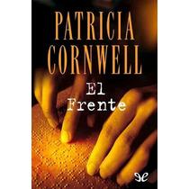 El Frente Patricia Cornwell Libro Digital