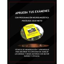 Aprueba Tus Examenes Con Programacion Neurolinguistica Ebook