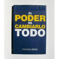 Yehuda Berg Kabbalah El Poder De Cambiarlo Todo Libro 2013