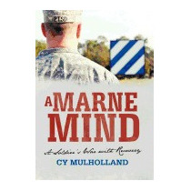 Marne Mind: A Soldiers War With Recovery, Cy Mulholland