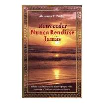 Retroceder Nunca Rendirse Jam S: Somos, Alexander P Pucho
