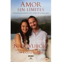 Libro Amor Sin Límites De Nick Vujicic
