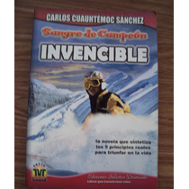 Sangre De Campeón Invencible-c.cuauhtémoc Sánchez-diamante