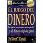 El Juego Del Dinero - Robert Kiyosaki / Punto De Lectura