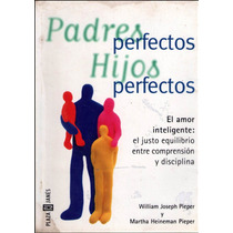 Libro: Padres Perfectos Hijos Perfectos Envío $30