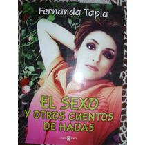 El Sexo Y Otros Cuentos De Hadas - Fernanda Tapia - Sp0