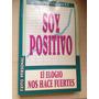 Libro: Soy Positivo. Autoayuda. Vbf