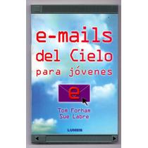 Libro E-mails Del Cielo Para Jovenes Tom Forham Sue Labre