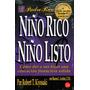 Niño Rico, Niño Listo - Robert Kiyosaki / Punto De Lectura