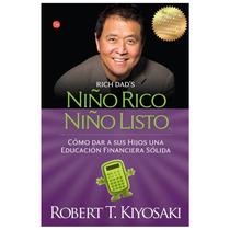 Libro Niño Rico Niño Listo, Robert Kiyosaky, Autoayuda