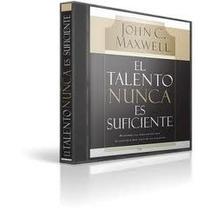 Audio Libro El Talento Nunca Es Suficiente Jhon A Maxwell