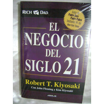 El Negocio Del Siglo Xxi, Robert T.kiyosaki. $199.