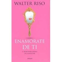 Enamórate De Ti De Walter Riso-ebook-libro-digotal