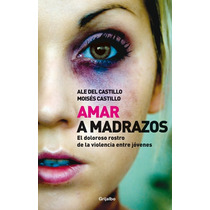 Amar A Madrazos - Ale Del Castillo / Grijalbo